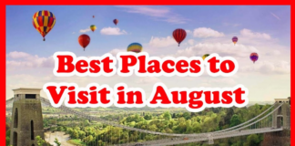 5 Best Places To Visit In August